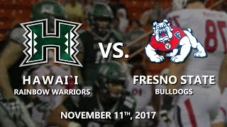 Rainbow Warriors vs  Fresno State - 11/11/17