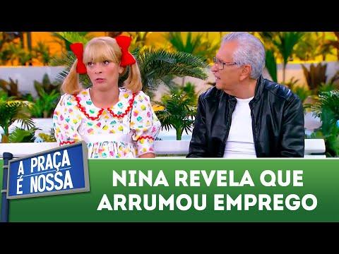 Nina revela que arrumou emprego | A Praça é Nossa (19/07/18)