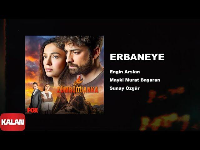 Erbaneye  [ Zümrüdüanka Dizi Müzikleri © 2020 Kalan Müzik ]