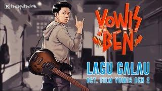 Yowis Ben - Lagu Galau Ost. Film Yowis Ben 2