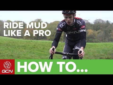 How To Ride Mud Like A Pro | Cyclocross Skills