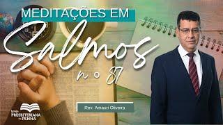 Bem vindo ao Culto da Manhã | Exposição em Salmos - Rev. Amauri Oliveira