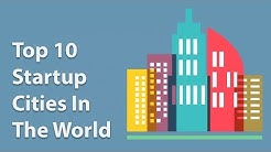 Top 10 Startup Cities In The World