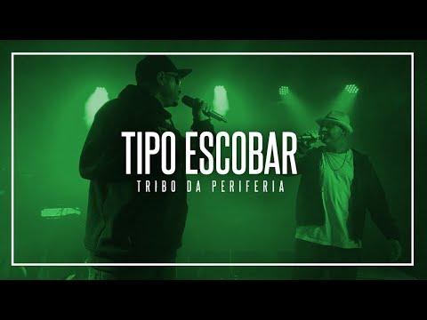 Tipo Escobar-Tribo da Periferia (2014)