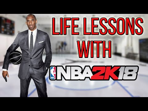 Life Lessons With NBA 2K18