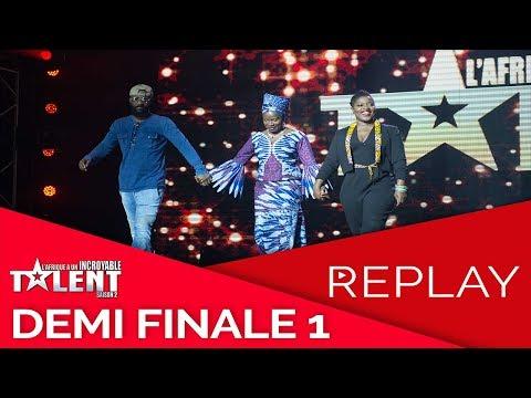 REPLAY de la DEMI FINALE 1 de l'Afrique a Un Incroyable Talent   saison 2