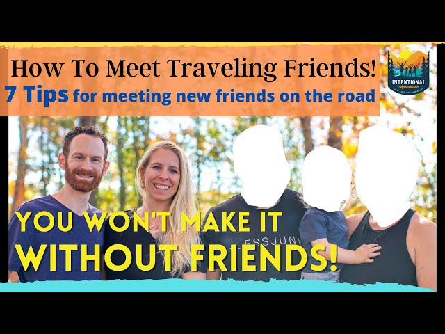 How To Meet Traveling Friends! | RV Travel | 7 Tips for RV Newbies | #rvtips #rvliving #RVfamilylife