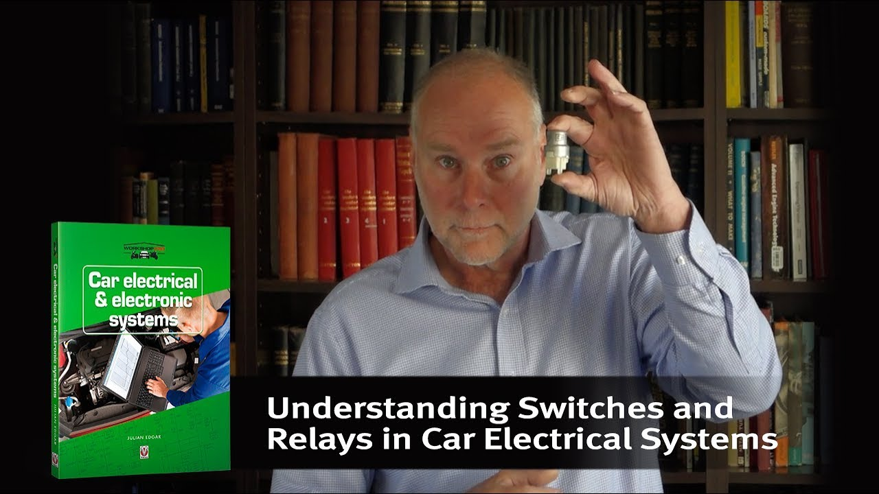Understanding Switches And Relays In Car Electrical