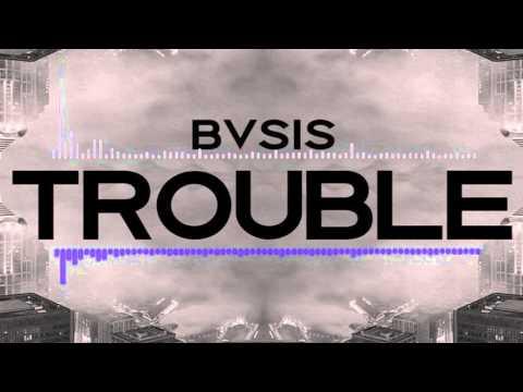 BVSIS - Trouble