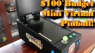 $100 Ultra Low Budget Mini Virtual Pinball!