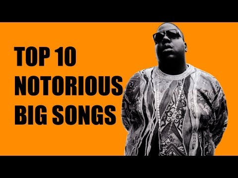 Top Ten Notorious BIG songs