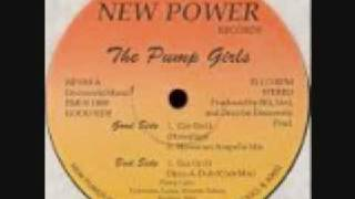The Pump Girls - Get On It 1989 New Power Records