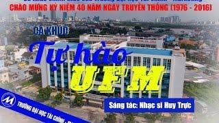 [CA KHÚC TRUYỀN THỐNG UFM] Tự hào UFM, Sáng tác: Huy Trực