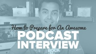 How to Prepare for An Awesome Podcast Interview - SPI TV Ep. 50