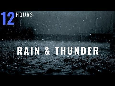 12 HOURS Rain And Thunder, Thunderstorm, Rain And Rolling Thunder, Distant Thunder & Rain Sounds