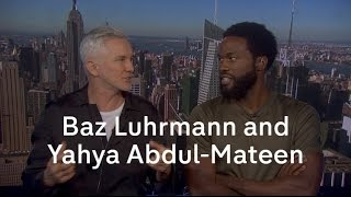 Baz Luhrmann and Yahya Abdul-Mateen II on 'The Get Down'