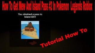 Roblox Pokemon Legends : How to get island pass #2 and Mew