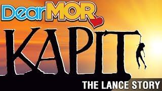 """Dear MOR Uncut: """"Kapit"""" The Lance Story 11-05-17"""
