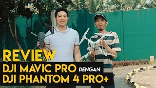 Simple Review Dji Mavic Pro VS Dji Phantom 4 Pro Plus