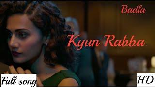 Kyun Rabba (Badla)Video -mp3 Armaan malik - Taapsee Pannu
