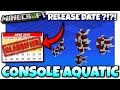 Minecraft Console - Aquatic Update Confirmed ! Release date ?!? PS4 / PS3 / Xbox360 / Wii U