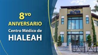 Octavo Aniversario Centro Médico de Hialeah