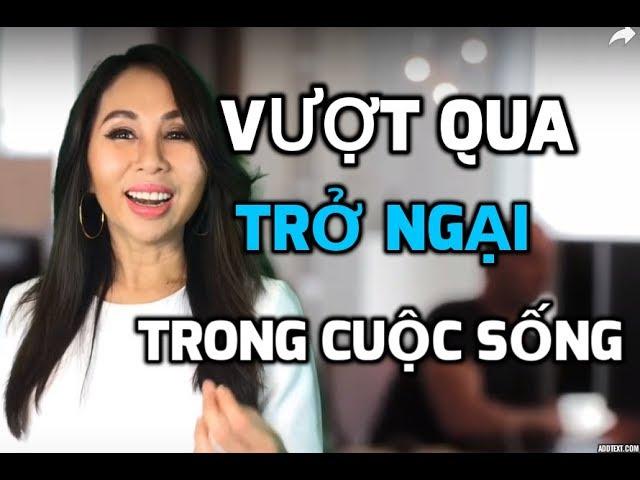 VƯỢT QUA TRỞ NGẠI TRONG CUỘC SỐNG I LanBercu TV