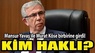 Mansur Yavaş ile Murat Köse birbirine girdi! Kim haklı?