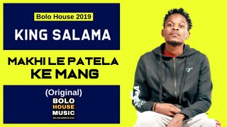 King Salama - Makhi Le Patela Ke Mang New Hit 2019