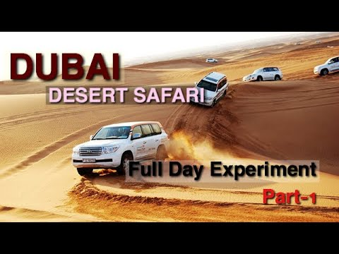 DUBAI DESERT SAFARI FULL DAY EXPERIMENT Part-1
