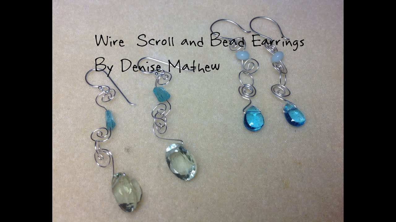 How To Make Wire Scroll And Bead Earrings By Denise Mathew