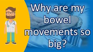 Video Why are my bowel movements so big ?   Top and Best Health Channel download MP3, 3GP, MP4, WEBM, AVI, FLV Agustus 2018