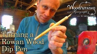 #12 Woodturning a Dip Pen (quill)
