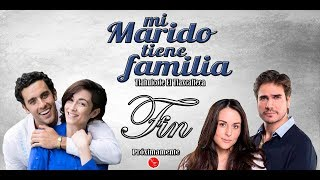 Final de la telenovela Mi Marido Tiene Familia muy pronto octubre 2017
