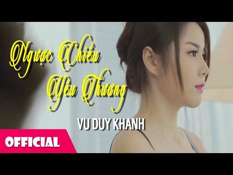 Ngược Chiều Yêu Thương | Vũ Duy Khánh [Official MV + Behind The Scenes] | Full HD 1080p
