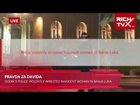 Pravda Za Davida - Dodik´s Police Violently Arrested Innocent 15 Year Young Girl