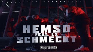 HEMSO FEAT. LX - SCHMECKT [ official Video ]