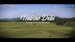HABSAO DEBI || A SONG Of DIMASA FILM DONGTHANEE || HILLS LIVE PRESENTS