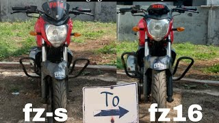 Fzs to fz16 and it's having a better look.