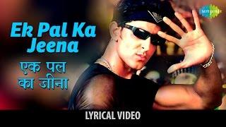 Ek Pal Ka Jeena with lyrics | एक पल का जीना गाने के बोल | Kaho Naa Pyaar Hai | Hritik Roshan/Amisha