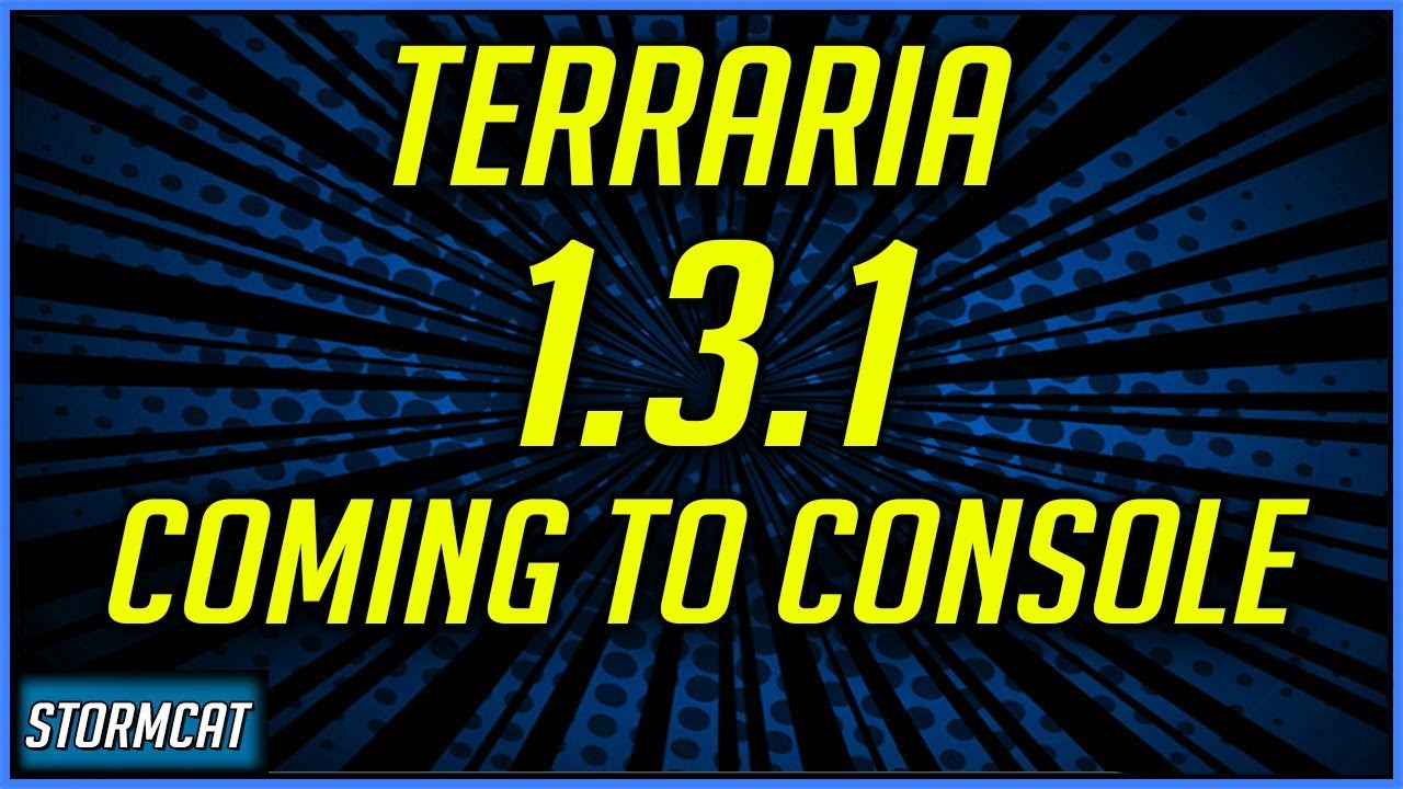 NEW CONSOLE TERRARIA UPDATE 2019 COMING SOON! TERRARIA CONSOLE 1 3 1 UPDATE  NEWS
