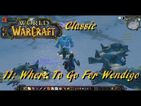 WoW Classic #11: Where To Go For Wendigo
