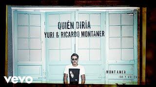 Yuri, Ricardo Montaner - Quién Diría (Cover Audio)