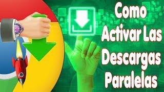 Cómo Acelerar Al Máximo Las Descargas En Chrome   Descargas Paralelas.