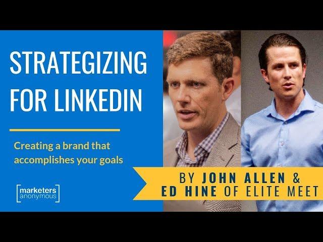 Strategizing for LinkedIn - John Allen and Ed Hine