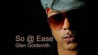 MC - Glen Goldsmith - So @ ease