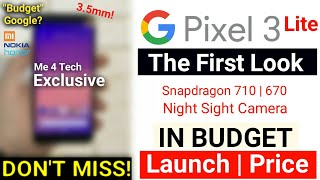 Google Pixel 3 Lite : Hands On Stills! BUDGET PIXEL 3 Price, Launch, Full Specifications, India soon