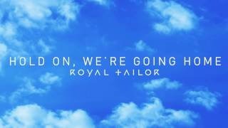 Hold On, We're Going Home - Drake (Cover) - Royal Tailor