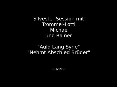 Auld Lang Syne - Nehmt Abschied Brüder
