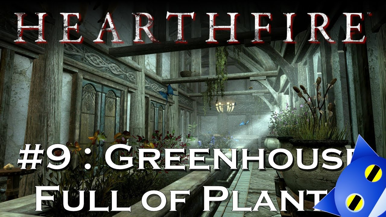 Let S Play Skyrim Hearthfire 9 Greenhouse Full Of